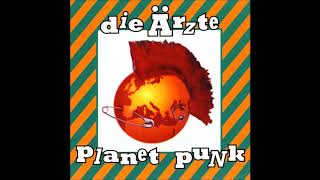 Die Ärzte - 1995 - Planet Punk [Full Album]