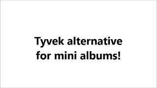 Tyvek alternative for your mini albums (quick tip)!