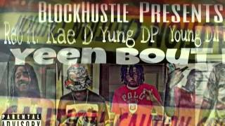 Kae D ft Reo,Yung Dp, Young Dirty - Yeen Bout It