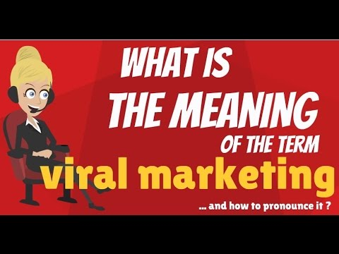 What is VIRAL MARKETING? What does VIRAL MARKETING mean? VIRAL MARKETING meaning