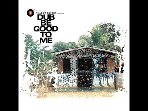 Various Artists - Phazzforvert, Vol. 1 - Dub Be Good to Me (phazz-a-delic) [Full Album]