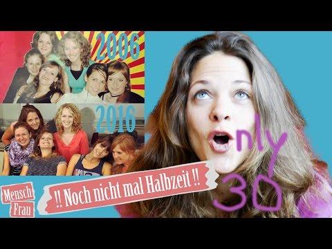 30. Geburtstag - keine Angst vorm Alter! 30 sein ist geil!   Mensch Frau