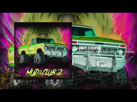 Lenny Cooper - Duramax (Remix)[feat. Katie Noel And Tommy Chayne] Mud In The Club 2