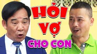 Hỏi Vợ Cho Con Full HD - Phim Hài Mới Nhất 2021 | Bình Trọng, Quang Tèo 2021