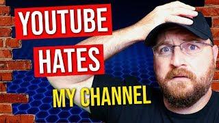 YouTube Hates Me