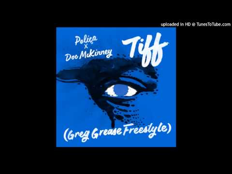 Poliça X Doc McKinney - TIFF Remix (Greg Grease Freestyle)