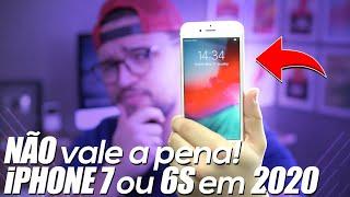 iPHONE 7 e 6S NÃO VALEM A PENA EM 2020! VEM ENTENDER O MOTIVO...
