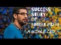 Biography of Sundar Pichai - Google CEO