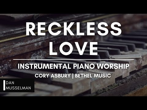 RECKLESS LOVE  Piano for Prayer, Reflection, and Worship  Cory Asbury  Bethel Music