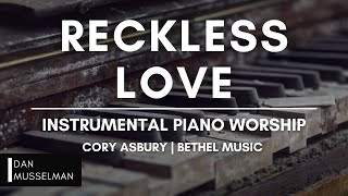 RECKLESS LOVE - Piano for Prayer, Reflection, and Worship | Cory Asbury | Bethel Music