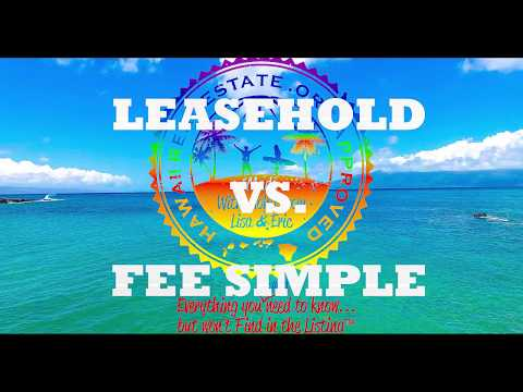 Leasehold VS  Fee Simple Exlained Buying a Condo Maui Hawaii Real Estate