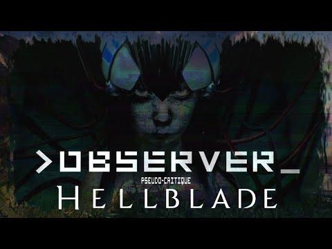 Pseudo-Critique : Observer / Hellblade