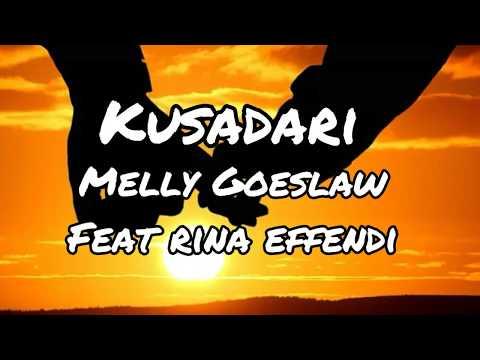 Kusadari - Melly Goeslaw Ft Rita Effendi (lirik)