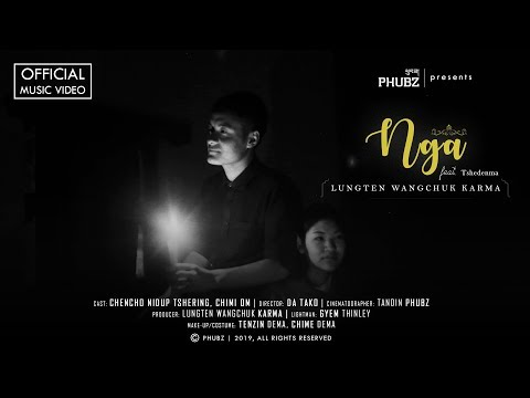 NGA - LWK Feat. Tshedenma | Official Music Video | New Bhutanese Music Video