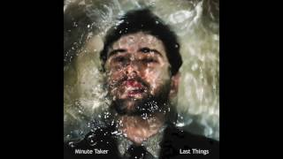 Download MINUTE TAKER - Somewhere Under Water MP3 song and Music Video