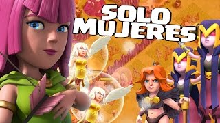 SOLO TROPAS FEMENINAS - MUJERES AL PODER EN CLASH OF CLANS - RETOS MIX #47