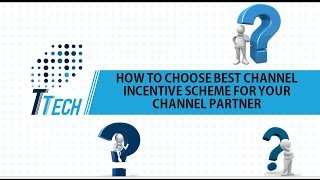 vuclip HOW TO CHOOSE BEST CHANNEL INCENTIVE SCHEME FOR CHANNEL PARTNER