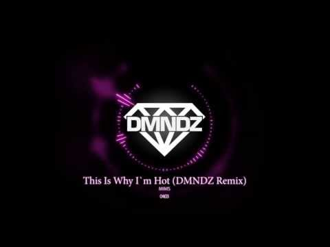 MIMS - This Is Why I`m Hot (DMNDZ Remix)