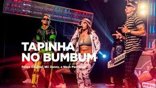 FELIPE ORIGINAL E MAYK PANCADÃO - FEAT MC DANNY - TAPINHA NO BUMBUM (VÍDEO OFICIAL - DVD)