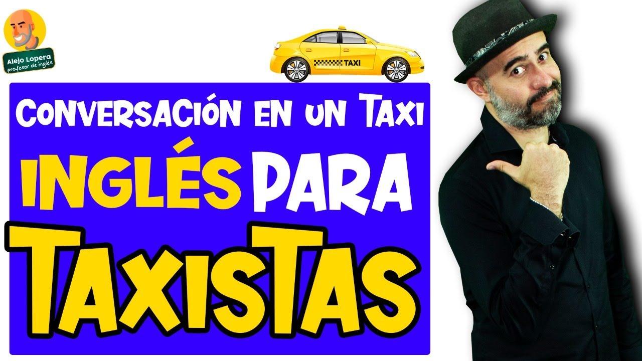 INGLÉS EN EL TAXI // conversación entre taxista y pasajero en INGLÉS