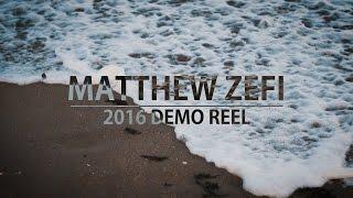 DEMO REEL 2016 - Matthew Zefi (Cinematography & Editing)