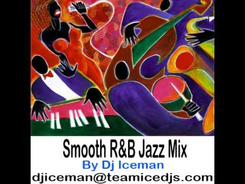 Smooth R&B Jazz Mix By Dj Iceman