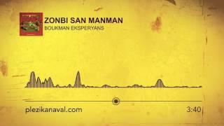 Boukman Eksperyans - Zonbi San Manman [Kanaval 2016 PK Audio]