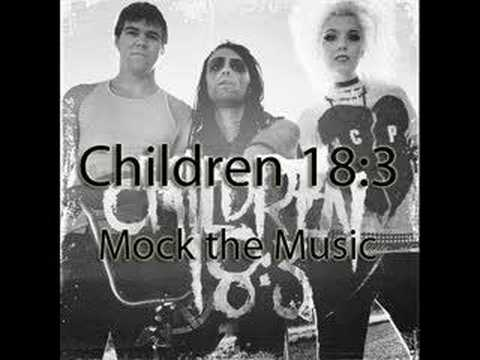 Children 18:3 - Mock the Music