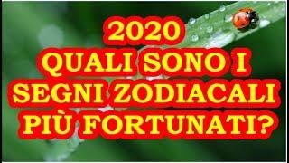 2020 I SEGNI PIÙ FORTUNATI E SFORTUNATI DELL'ANNO