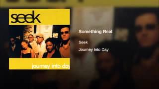 Seek   Something Real