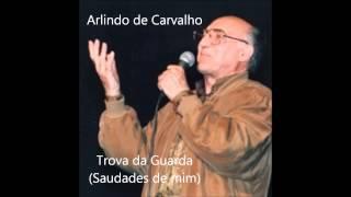 Arlindo de Carvalho -Trova da Guarda (Saudades de mim)