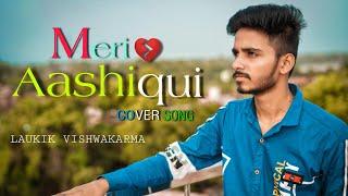 Meri Aashiqui | Yeh Dua Hai Meri Rab Se | Laukik Vishwakarma | Cover Song | Jubin Nautiyal