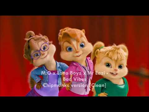 M.O x Lotto Boyz x Mr Eazi - Bad Vibes [Chipmunks Version]