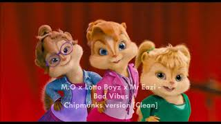 Baixar M.O x Lotto Boyz x Mr Eazi - Bad Vibes [Chipmunks Version]