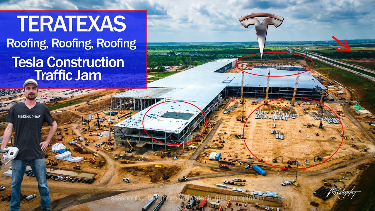GigaTexas Tesla TeraTexas Factory Construction Update: Roofing , Roofing , Roofing and Traffic Jam