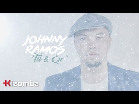 Johnny Ramos - Tu & Eu | Official Lyric