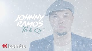 Johnny Ramos - Tu & Eu [Lyric]