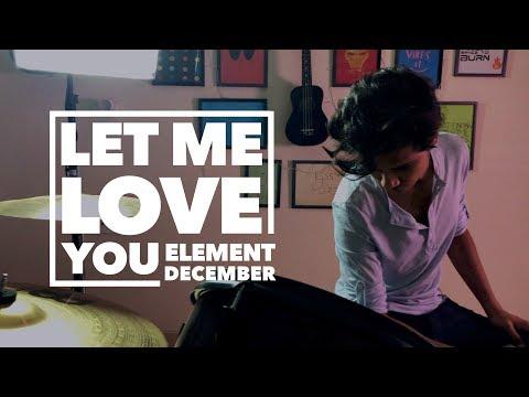 Let Me Love You - Element December