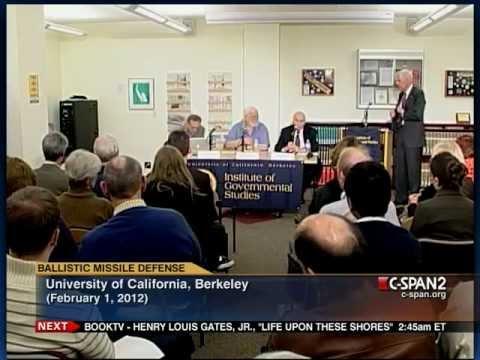 Ballistic Missile Defense 02-01-12 @ UC Berkeley Institute of Governmental Studies
