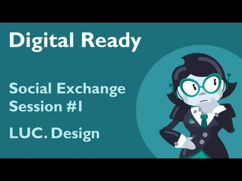 Digital Ready Social Exchange #1 - LUC. Design