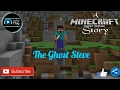 The Ghost Steve - A short funny Minecraft Story