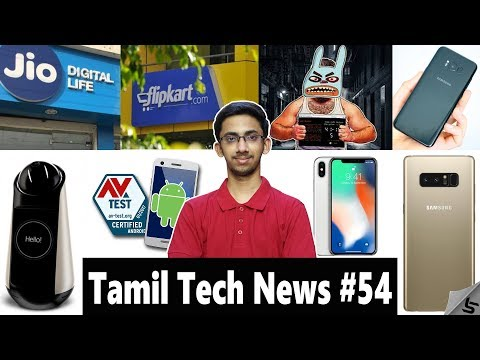 Tamil Tech News #54 - Jio 499, Free Note 8, Bad Rabbit, Sony Hello, OnePlus 5T, Samsung S9, iPhone X
