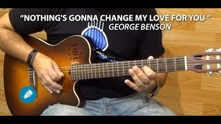 Nothing's Gonna Change My Love For You (George Benson ) - Acoustic Guitar Cover - Prof. Farofa