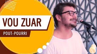 Vou Zuar - Pout Pourri (Roda de Amigos FM O Dia) 4ª Ed