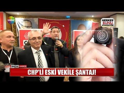 CHP'li Eski Vekile şantaj!