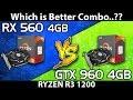 RX 560 (4GB)  Vs.  GTX 960 (4GB)  ||  RYZEN 3 1200