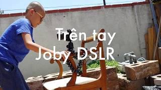 Trên tay Joby DSLR: gắn mọi nơi, đỡ được máy DLRS lớn
