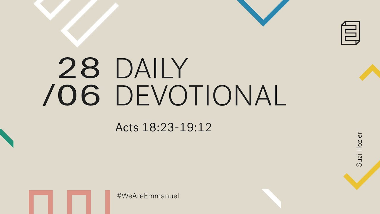 Daily Devotion with Suzi Hosier // Acts 18:23-19:12 Cover Image