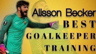 Alisson  Becker -  best goalkeeper training /Brazil/● HD