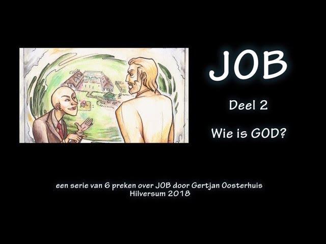 Prekenserie over JOB deel 2 Wie is God?